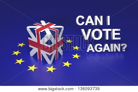 The illustration symbolize GB leaving EU voting. Text written Can I vote again? 3D rendering