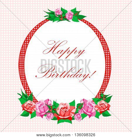 frame with background and roses birthday on a light background