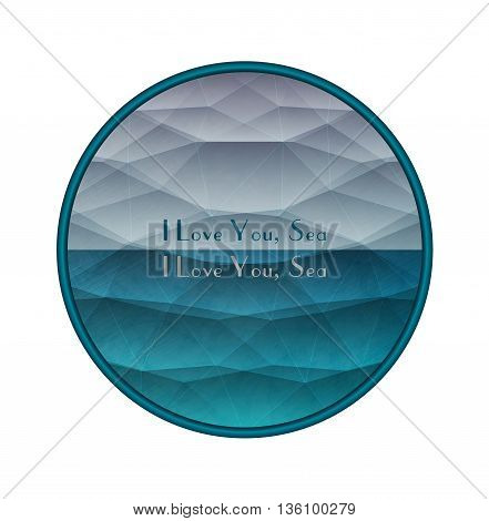 Creative background. Polygonal sea in a round frame. Futuristic style. Vector illustration eps10