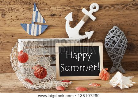 Blackboard With Nautical Summer Decoration And Wooden Background. English Text Happy Summer. Fish, Anchor, Shells And Fishnet For Maritime Contex.