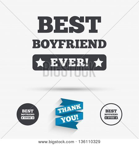 Best boyfriend ever sign icon. Award symbol. Exclamation mark. Flat icons. Buttons with icons. Thank you ribbon. Vector