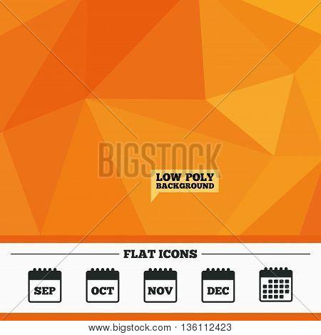 Triangular low poly orange background. Calendar icons. September, November, October and December month symbols. Date or event reminder sign. Calendar flat icon. Vector