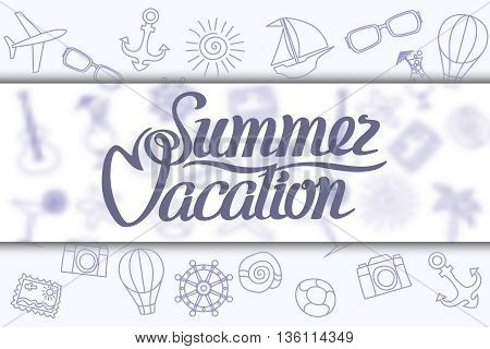Summer Vacation. The inscription on a blurred background. Vector illustration