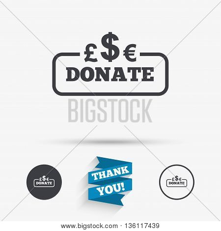 Donate sign icon. Multicurrency symbol. Flat icons. Buttons with icons. Thank you ribbon. Vector