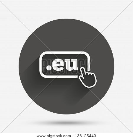 Domain EU sign icon. Top-level internet domain symbol with hand pointer. Circle flat button with shadow. Vector