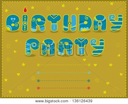 Inscription Birthday Party. Artistic font. Invitation to party. Funny blue and yellow Letters. Icelandic decor. Place for custom text. Vector Illustration. EPS 8