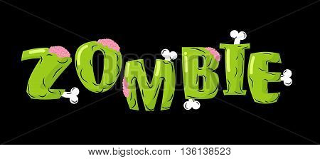 Zombie Lettering. Bones And Brains. Living Dead Typography. Green Terrible Letter. Terrible Evil Tex