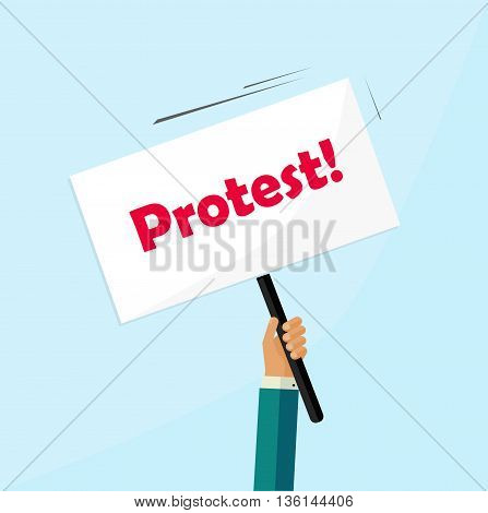 Protester hand holding protest sign board isolated, political protest placard, politic crisis poster, revolution placard concept symbol flat vector illustration