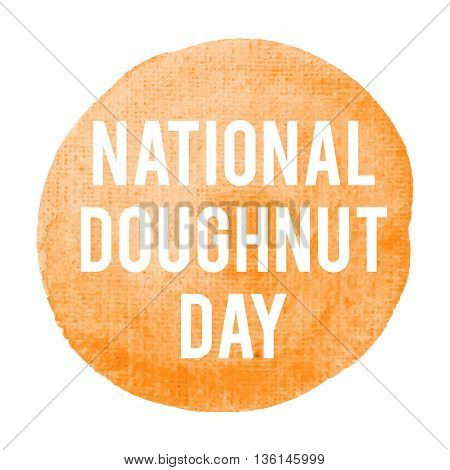 National Doughnut Day Holiday, Celebration, Card, Poster, Logo, Lettering, Words, Text Written On Or