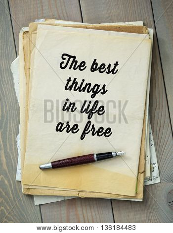 Traditional English proverb. The best things in life are free