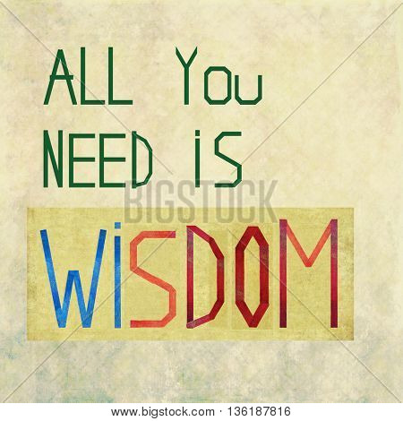 All you need is wisdom