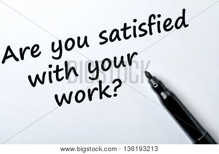 Question Are you satisfied with your work on white paper