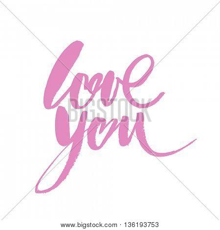 LOVE YOU. I heart you. Hand drawn design elements. Handwritten modern brush lettering.