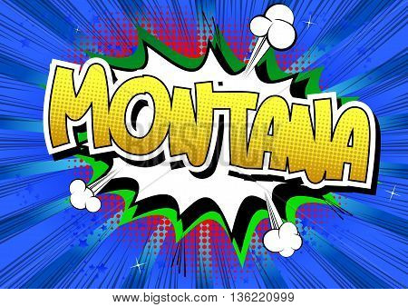 Montana - Comic book style word on comic book abstract background.