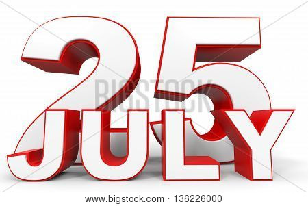 July 25. 3D Text On White Background.