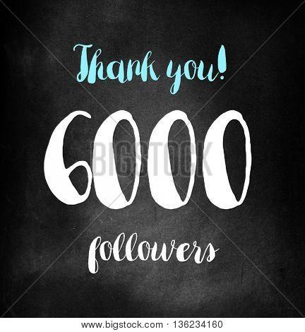 6000 followers written on blackboard