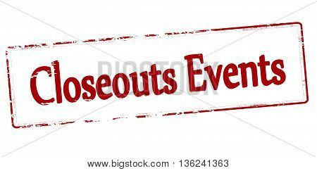 Rubber stamp with text closeouts events inside vector illustration