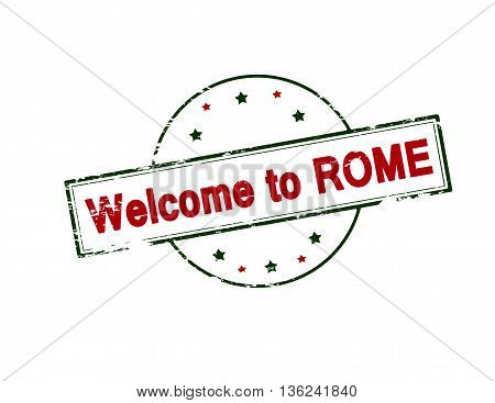 Rubber stamp with text welcome to Rome inside vector illustration
