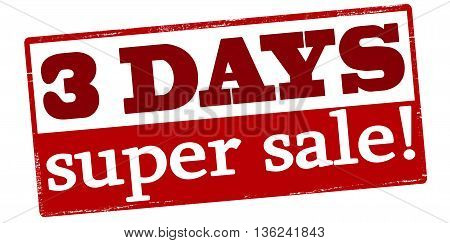 Rubber stamp with text three days super sale inside vector illustration