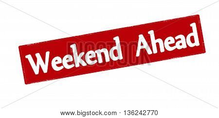 Rubber stamp with text weekend ahead inside vector illustration