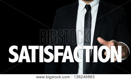 Business man pointing the text: Satisfaction