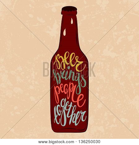 Detailed font or type lettering on glassware cold beer bottle with condensate drops says beer brings people together. Glass with bright or dark beer, lager or cask ale, stout or porter, lambic or pilsner. Concept of alcohol and brewing, booze