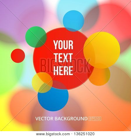 Bright multiply circles on a soft colorful blurry background. Vector image.