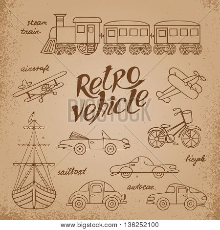 The set of images of transport in retro style. The objects and lettering drawn by hand on vintage background.