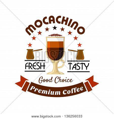 Tall cup of mocaccino topped with whipped cream and dusting of cocoa powder icon, framed by coffee pots with arch of stars and brown ribbon banner. Premium coffee drinks badge for menu or takeaway cup design