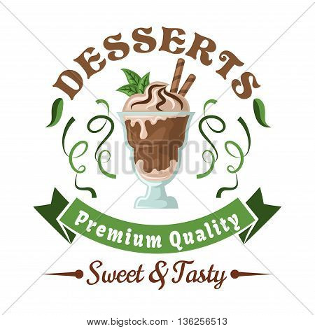 Chocolate ice cream retro badge topped with whipped cream, wafer rolls, and fresh mint leaves, adorned by header Desserts, green twists of lime fruit zest and ribbon banner. Use as cafe or bar menu design element