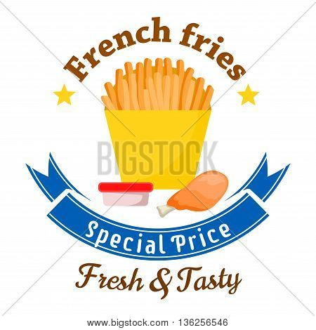 Fast food lunch special offer badge with yellow paper box of french fries served with fried chicken leg and takeaway cup of tomato sauce, framed by stars and blue ribbon banner with text Special Price. Fast food cafe menu board design