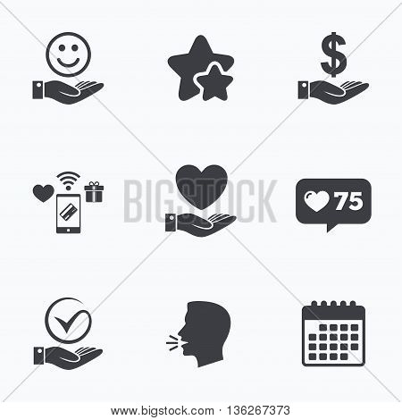 Smile and hand icon. Heart and Tick or Check symbol. Palm holds Dollar currency sign. Flat talking head, calendar icons. Stars, like counter icons. Vector