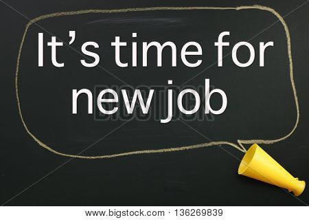 megaphone and speech bubble with text time for new job