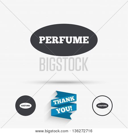 Perfume sign icon. Glamour fragrance oval symbol. Flat icons. Buttons with icons. Thank you ribbon. Vector