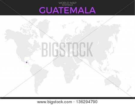 Republic of Guatemala location modern detailed vector map. All world countries without names. Vector template of beautiful flat grayscale map design with selected country and border location