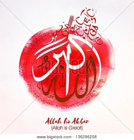 Arabic Islamic Calligraphy of Wish (Dua) Allah ho Akbar (Allah is Great) on creative abstract background, Concept for Muslim Community Festivals celebration.