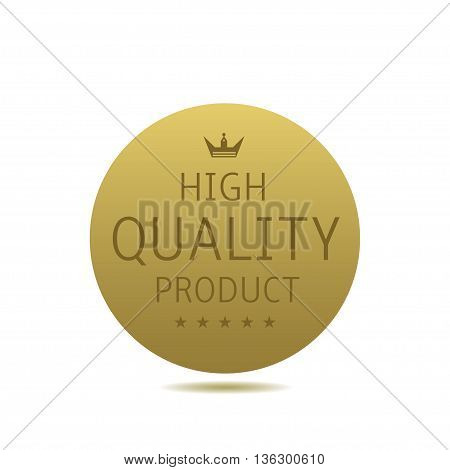 High quality label. Golden badge with stars and crown, Original product