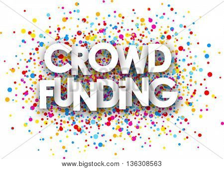 White crowd funding paper card with color drops. Vector illustration.