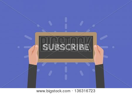 Hand holding sign subscribe vector illustration. Chalkboard