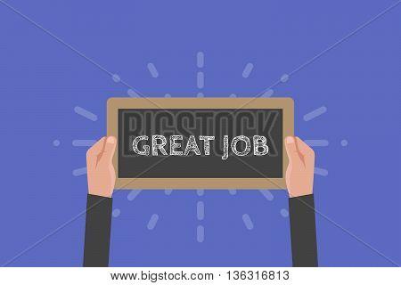 Hand holding sign great job vector illustration. Chalkboard