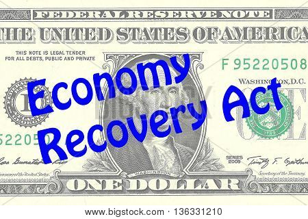 Economy Recovery Act Business Concept