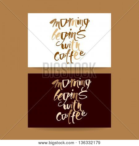 Morning begins with coffee. Quote lettering. Calligraphy style coffee quote. Concept card design for coffee label, cafe, coffee shop. Vector graphic design typography.