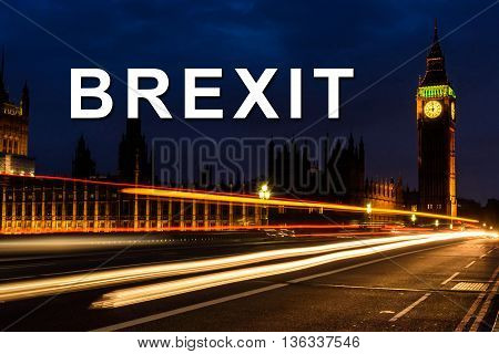 brexit or british exit with Light trail in the night at Big Ben Clock Tower and House of Parliament London England UK selective focus