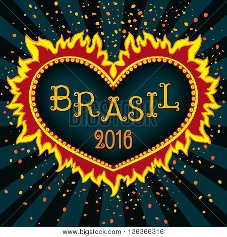 Fiery heart with the inscription Brazil for Carnival. Brasil Carnival, Brazil Carnival, Fun, Party, Brazilian Dance, fireworks (vector Art)