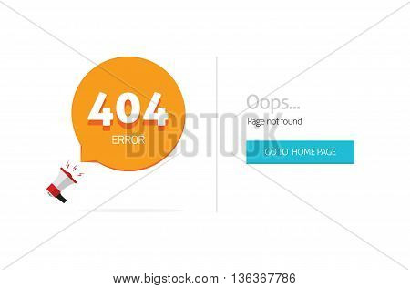 404 error page vector template with oops page not found text, go to home page blue button and bullhorn with bubble speech. Modern flat illustration design isolated on white background