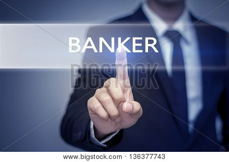 Businessman hand touching BANKER button on virtual screen