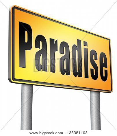 Paradise road or way to heaven, a fantastic beach tropical exotic island for a dream vacation, billboard sign.