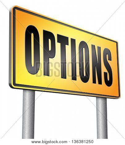 Options different opportunities possibilities and alternative strategies, road sign,  bilboard.