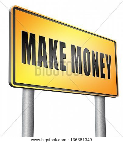 Make money or earning cash making a business profit growth, road sign billboard.