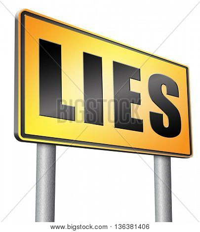 Lies breaking promise break promises cheating and deception lying, road sign billboard.